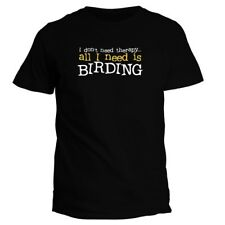 I DON'T NEED THERAPHY ALL I NEED IS Birding T-shirt