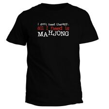 I DON'T NEED THERAPY ALL I NEED IS Mahjong T-shirt