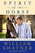 Spirit of the Horse: A Celebration in Fact and Fable : William Shatner : New @ZB