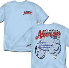 You might be a Nurse T-shirt - Adult Sizes