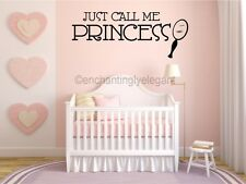 Just Call Me Princess Vinyl Decal Wall Sticker Words Lettering Nursery Baby Girl