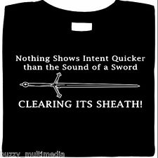 Shows Intent Quicker - Sound Of A Sword Clearing Its Sheath!, ren faire, t-shirt