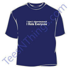 I Hate Everyone T-Shirt, Funny, Humorous, Tee, Tshirt, Shirt