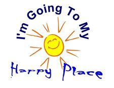 Custom Made T Shirt I'm Going To My Happy Place Sun Sunshine Crazy Funny