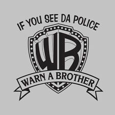 T-SHIRT If You See Da Police Warn A Brother NEW