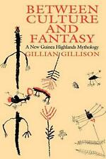 NEW Between Culture and Fantasy: A New Guinea Highlands Mythology by Gillian Gil