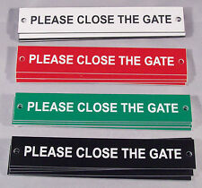 """6""""x1"""" PLEASE CLOSE THE GATE ENGRAVED SIGN WITH DRILLED HOLES"""