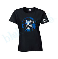 That's My Girl SOCCER MOM  Ladies T-Shirt  New  Custom Graphic Shirt TEAM