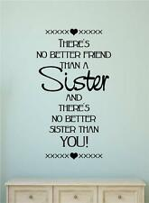 There's No Better Friend Than A Sister Vinyl Decal Wall Sticker Words Letter Art