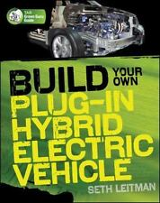 Build Your Own Plug-In Hybrid Electric Vehicle (Paperback or Softback)