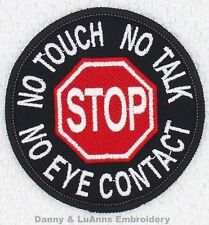 1 STOP NO TOUCH TALK EYE CONTACT SERVICE DOG PATCH 3IN Danny & LuAnns Embroidery