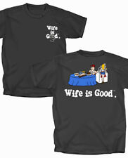Wife is Good Cooking T-Shirt - Adult Sizes