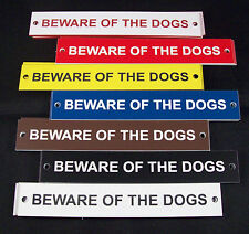 "Beware of the Dogs 6"" x 1"" Engraved Plastic Gate/Door Sign"