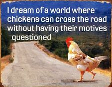 New Why Did the Chicken Cross the Road? Ulterior Motive Metal Tin Sign