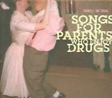 HAMELL ON TRIAL - SONGS FOR PARENTS WHO ENJOY DRUGS NEW CD