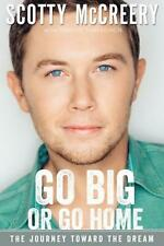 Go Big or Go Home by Scotty Mccreery Hardcover Book (English)