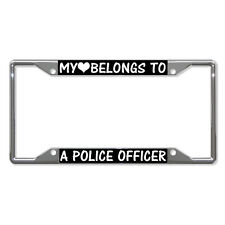 MY HEART BELONGS TO A POLICE OFFICER Metal License Plate Frame Four Holes