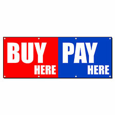 Buy Here Pay Here Promotion Business 13 Oz Vinyl Banner Sign With Grommets