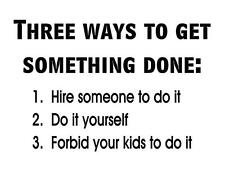 Custom Made T Shirt Ways Get Something Done Hire Forbid Kids Do Yourself Funny