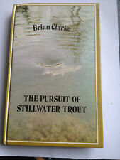 The Pursuit of Stillwater Trout, Clarke, Brian Hardback Book