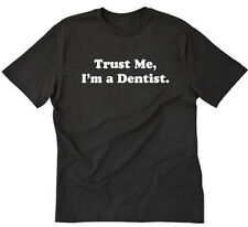 Trust Me, I'm A Dentist T-shirt Funny Science Math Tee Shirt S-5XL