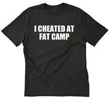I Cheated At Fat Camp T-shirt Funny Fitness Diet Weight Loss Tee Shirt S-5XL
