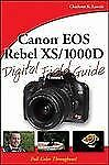 Canon EOS Rebel XS/1000D Digital Field Guide by Charlotte K. Lowrie (2008,...