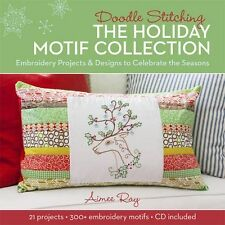 Doodle Stitching: The Holiday Motif Collection 'Embroidery Projects & Designs to