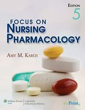 Focus on Nursing Pharmacology by Amy M. Karch, 5th Edition