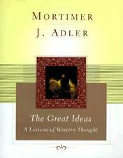 The Great Ideas : A Lexicon of Western Thought by Mortimer J. Adler (1999,...