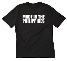 Made In The Philippines T-shirt Funny Pinoy Pinay Filipino Ilocano Tee Size S-5X