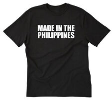 Made In The Philippines T-shirt Funny Filipino Pinoy Pinay  Tee Size S-5X