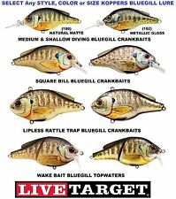 Koppers Live Target Bluegill Crankbait or Lipless Rattle Trap or Wake Topwater