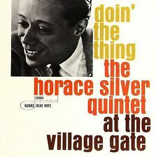 The Horace Silver Quintet ~ Doin' The Thing At The Village Gate [BLUE NOTE]