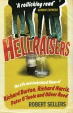 Hellraisers: The Life and Inebriated Times of Burton, Harris, O .9781848090187