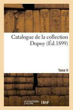 Catalogue de La Collection Dupuy. Tome II, N 501-958 by 0. Paperback Book (Frenc