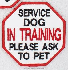 SERVICE DOG IN TRAINING ASK TO PET PATCH 3.5 INCH Danny & LuAnns Embroidery