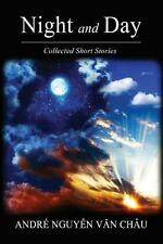 Night and Day: Collected Short Stories by Andre Nguyen Van Chau (English) Paperb