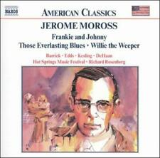 JEROME MOROSS: FRANKIE AND JOHNNY; THOSE EVERLASTING BLUES; WILLIE THE WEEPER US