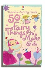 50 Fairy Things to Make and Do (Usborne Activity Cards) by UNKNOWN 0746073690