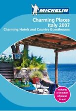 Charming Places to Stay Italy 2007 2007 (Michelin Charming Guides) 206712255X