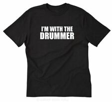 I'm With The Drummer T-shirt Funny Band Drums Drumming Band Groupie Tee Shirt