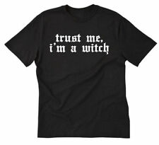 Trust Me, I'm A Witch T-shirt Funny Wiccan Wicca Pagan Halloween Witch Tee Shirt