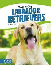 That's My Dog: Labrador Retrievers by Tammy Gagne Paperback Book Free Shipping!