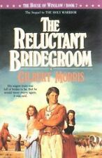 The Reluctant Bridegroom (The House of Winslow #7) by Morris, Gilbert