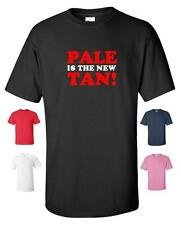 PALE IS THE NEW TAN FUNNY T-SHIRT MENS WOMENS HOLIDAY!! CHRISTMAS PRESENT SALE