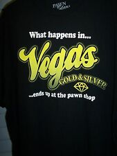 PAWN STARS WHAT HAPPENS IN VEGAS ENDS UP AT THE GOLD & SILVER PAWN T-SHIRT NEW !