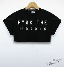 F*%K The Haters Crop Top T Shirt Funny Hate Bully Tumblr Girls Women Hipster Sun