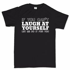 Laugh At Yourself Comedy T shirt - Funny Mens Slogan Joke Gift Present Tee