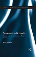 NEW Statelessness and Citizenship: Camps and the Creation of Political Space by